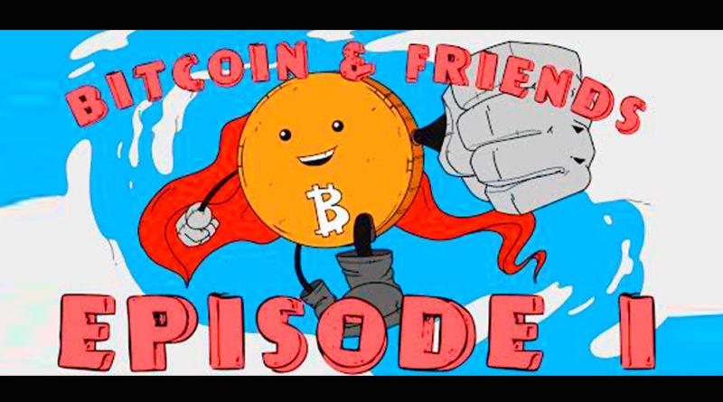 Bitcoin y sus amigos, episodio I