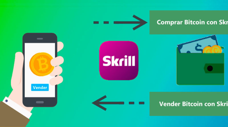 Los mejores sitios para comprar y vender Bitcoin con Skrill