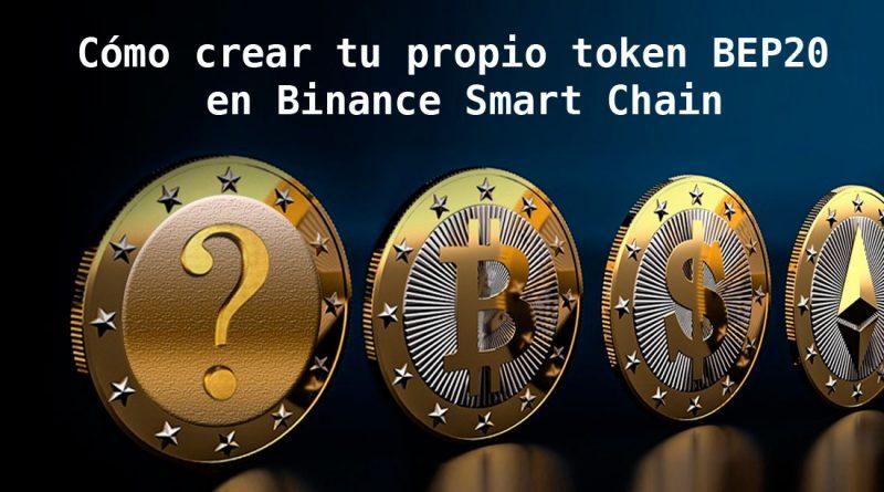 Cómo crear tu propio token BEP20 en Binance Smart Chain